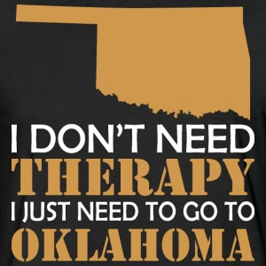 I Dont Need Therapy I Just Want To Go Oklahoma - Fitted Cotton/Poly T-Shirt by Next Level