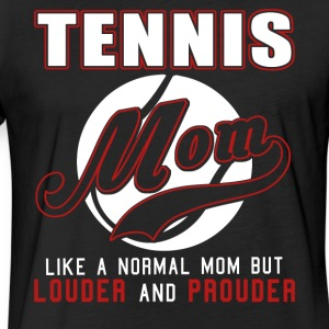Tennis Mom Like Normal Mom But Louder And Prouder - Fitted Cotton/Poly T-Shirt by Next Level