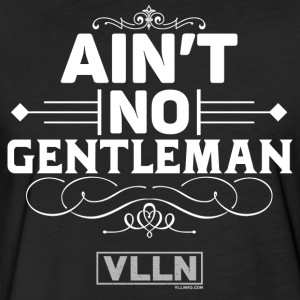 VLLN ain't no gentleman - Fitted Cotton/Poly T-Shirt by Next Level