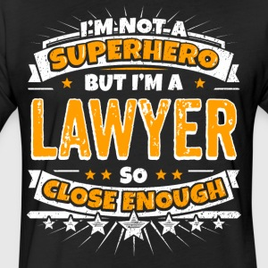 Not A Superhero But A Lawyer. Close Enough. - Fitted Cotton/Poly T-Shirt by Next Level