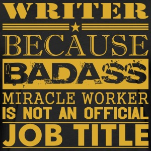 Writer Because Miracle Worker Not Job Title - Fitted Cotton/Poly T-Shirt by Next Level