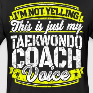 Funny Taekwondo coach: My Taekwondo Coach Voice - Fitted Cotton/Poly T-Shirt by Next Level