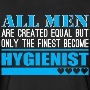 All Men Created Equal Finest Become Hygienist - Fitted Cotton/Poly T-Shirt by Next Level