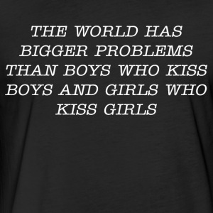 The world has bigger problems than boys who kiss - Fitted Cotton/Poly T-Shirt by Next Level