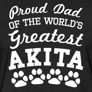 Proud Dad Of The World's Greatest Akita - Fitted Cotton/Poly T-Shirt by Next Level