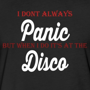 i dont always panic but when i do its at the disco - Fitted Cotton/Poly T-Shirt by Next Level