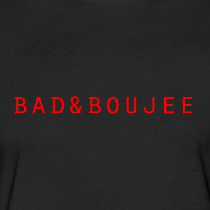 bad and boujee - Fitted Cotton/Poly T-Shirt by Next Level