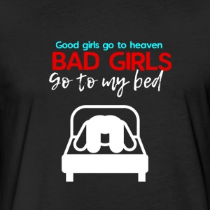 Good girls go to heaven Bad girls go to my bed - Fitted Cotton/Poly T-Shirt by Next Level