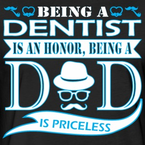 Being Dentist Is Honor Being Dad Priceless - Fitted Cotton/Poly T-Shirt by Next Level