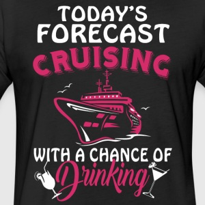 Today's Forecast Cruising T Shirt - Fitted Cotton/Poly T-Shirt by Next Level