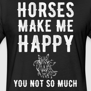 Horses make me happy you not so much - Fitted Cotton/Poly T-Shirt by Next Level