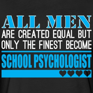 All Men Created Equal Finest School Psychologist - Fitted Cotton/Poly T-Shirt by Next Level