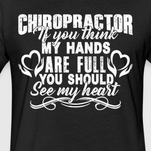 Chiropractor Full Hands Full Heart Shirt - Fitted Cotton/Poly T-Shirt by Next Level