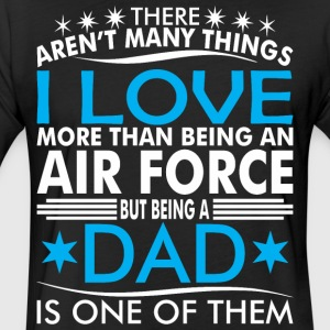There Arent Many Things Love Being Air Force Dad - Fitted Cotton/Poly T-Shirt by Next Level