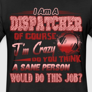 I Am A Dispatcher Shirts - Fitted Cotton/Poly T-Shirt by Next Level