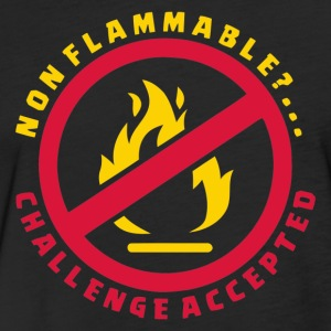 Non Flammable Challenge Accepted - Fitted Cotton/Poly T-Shirt by Next Level