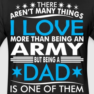 There Arent Many Things Love Being Army Dad - Fitted Cotton/Poly T-Shirt by Next Level