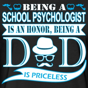Being School Psychologist Honor Being Dad Priceles - Fitted Cotton/Poly T-Shirt by Next Level