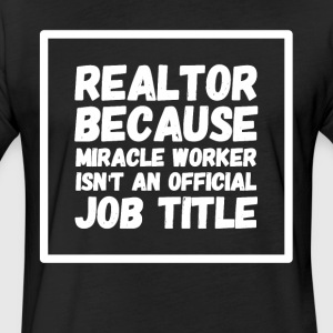 Realtor because miracle worker isn't my official - Fitted Cotton/Poly T-Shirt by Next Level