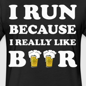 I Run Beacause I Really Like Beer T-SHirt - Fitted Cotton/Poly T-Shirt by Next Level