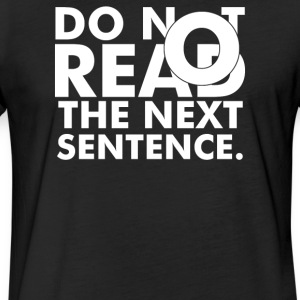 Do Not Read The Next Sentence - Fitted Cotton/Poly T-Shirt by Next Level