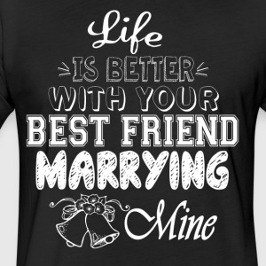 Best Friend Marrying Mine T Shirt - Fitted Cotton/Poly T-Shirt by Next Level