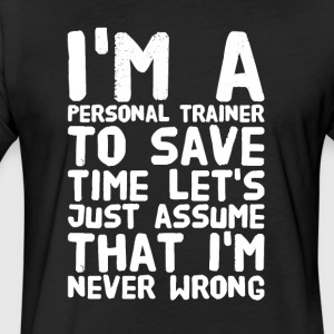 I'm a personal trainer to save time let's just ass - Fitted Cotton/Poly T-Shirt by Next Level