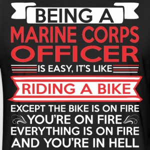 Being Marine Corps Officer Easy Riding Bike Fire - Fitted Cotton/Poly T-Shirt by Next Level