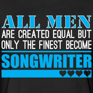 All Men Created Equal Finest Become Songwriter - Fitted Cotton/Poly T-Shirt by Next Level
