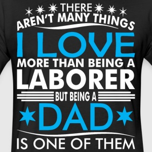 There Arent Many Things Love Being Laborer Dad - Fitted Cotton/Poly T-Shirt by Next Level