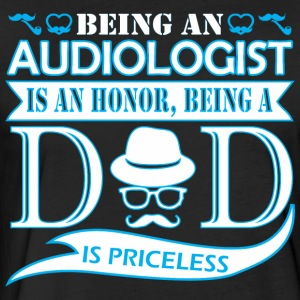 Being Audiologist Is Honor Being Dad Priceless - Fitted Cotton/Poly T-Shirt by Next Level
