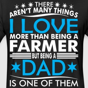 There Arent Many Things Love Being Farmer Dad - Fitted Cotton/Poly T-Shirt by Next Level