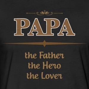 PAPA The Father The Hero The Lover T Shirts - Fitted Cotton/Poly T-Shirt by Next Level