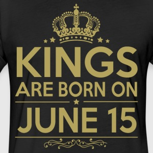 Kings are born on JUNE 15 - Fitted Cotton/Poly T-Shirt by Next Level