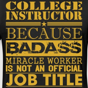 College Instructor Because Miracle Worker Not Job - Fitted Cotton/Poly T-Shirt by Next Level