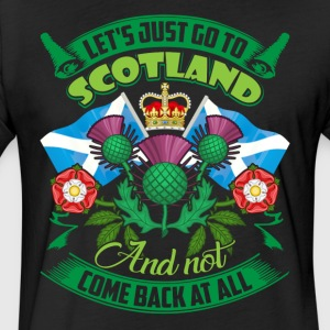 LET'S JUST GO TO SCOTLAND SHIRT - Fitted Cotton/Poly T-Shirt by Next Level