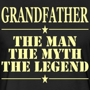 Grandfather The Man The Myth The Legend - Fitted Cotton/Poly T-Shirt by Next Level