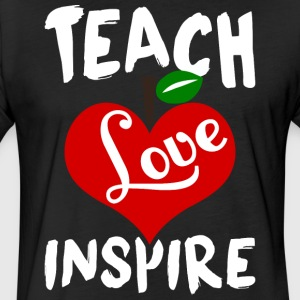 Teach Love Inspire T Shirt - Fitted Cotton/Poly T-Shirt by Next Level