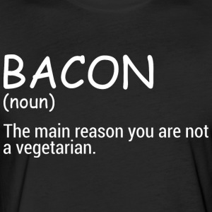 Bacon The Main Reason You Are Not A Vegetarian - Fitted Cotton/Poly T-Shirt by Next Level