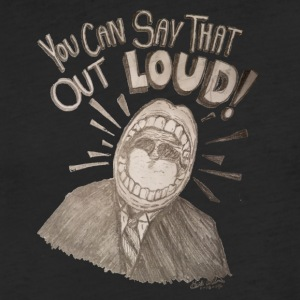 You Can Say That Out LOUD! - Fitted Cotton/Poly T-Shirt by Next Level