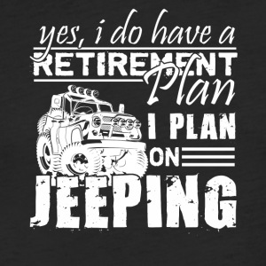 Retirement Plan On Jeeping Shirt - Fitted Cotton/Poly T-Shirt by Next Level