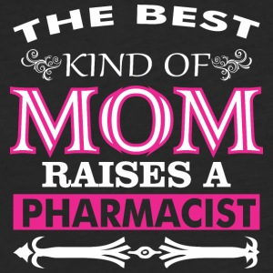The Best Kind Of Mom Raises A Pharmacist - Fitted Cotton/Poly T-Shirt by Next Level
