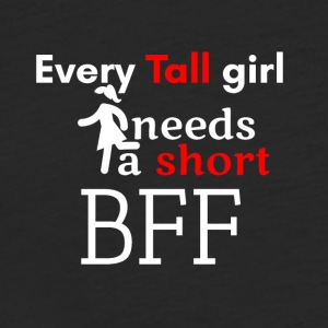 Every tall girl needs a short best friend forever - Fitted Cotton/Poly T-Shirt by Next Level