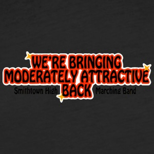 WE RE BRINGING MODERATELY ATTRACTIVE BACK Smithtow - Fitted Cotton/Poly T-Shirt by Next Level