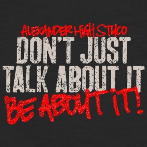 Alexander High School Don t Just Talk About It Be - Fitted Cotton/Poly T-Shirt by Next Level