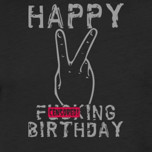 Happy Fucking Birthday - Fitted Cotton/Poly T-Shirt by Next Level