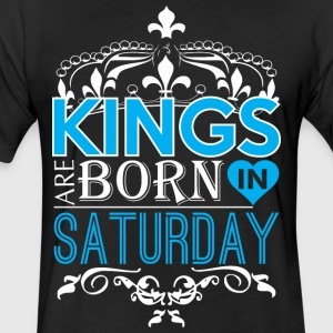 Kings Are Born In Saturday Happy Fathers Day - Fitted Cotton/Poly T-Shirt by Next Level