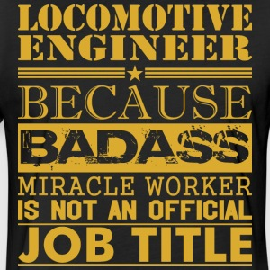 Locomotive Engineer Because Miracle Worker Not Job - Fitted Cotton/Poly T-Shirt by Next Level