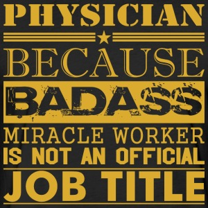 Physician Because Miracle Worker Not Job Title - Fitted Cotton/Poly T-Shirt by Next Level