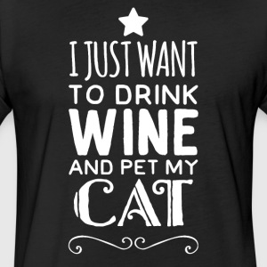 I just want to drink wine and pet my cat - Fitted Cotton/Poly T-Shirt by Next Level